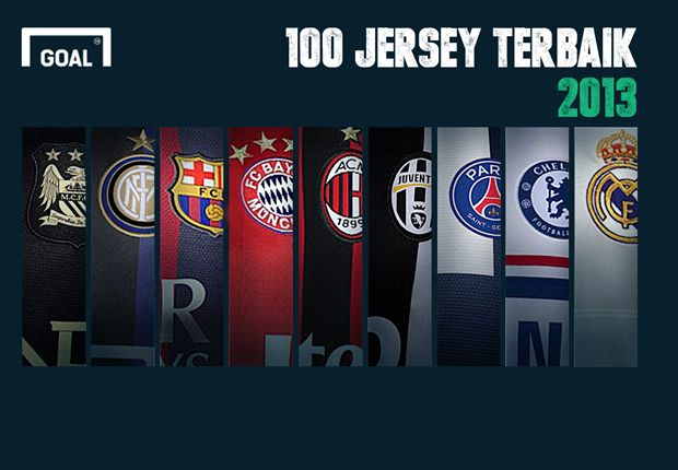 SPESIAL: 100 Jersey Terbaik 2013 Versi Goal Indonesia